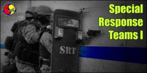 Special Response Teams I